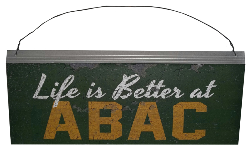 Life is Better at ABAC, hanging tin sign (SKU 1007295012)